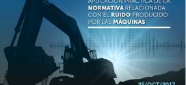 """Jornada: """"Aplicación práctica de la normativa relacionada con el ruido producido por las máquinas"""""""